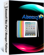 40% off Aiseesoft Mac iPad 2 Manager Platinum Voucher