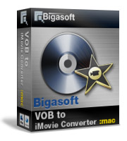 10% Deal for Bigasoft VOB to iMovie Converter for Mac