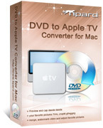 Tipard DVD to Apple TV Converter for Mac Voucher Code Exclusive