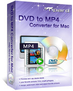 Tipard DVD to MP4 Converter for Mac Voucher Code